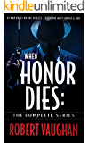 When Honor Dies: The Complete Series