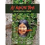Ay Kakyri Tama: Eu Moro Na Cidade