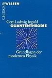 Quantentheorie: Grundlagen der modernen Physik (Beck'sche Reihe)