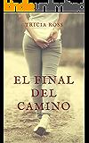 El final del camino (Spanish Edition)