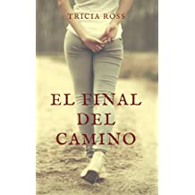El final del camino (Spanish Edition) Jun 20, 2017