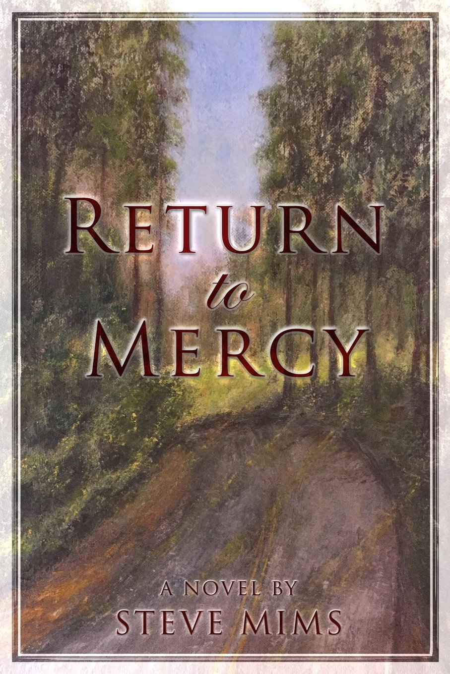 Return to Mercy: Steve Mims: 9781944255404: Amazon com: Books