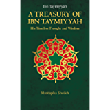 A Treasury of Ibn Taymiyyah (Treasury in Islamic Thought and Civilization Book 4)