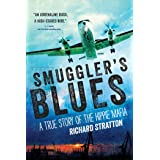 Smuggler's Blues: A True Story of the Hippie Mafia ((Cannabis Americana: Remembrance of the War on Plants, Book 1) (1)