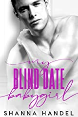 My Blind Date Babygirl: A Billionaire Daddy Romance (Daddy's Girl) Kindle Edition