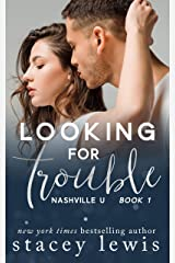 Looking for Trouble (Nashville U Book 1) Kindle Edition