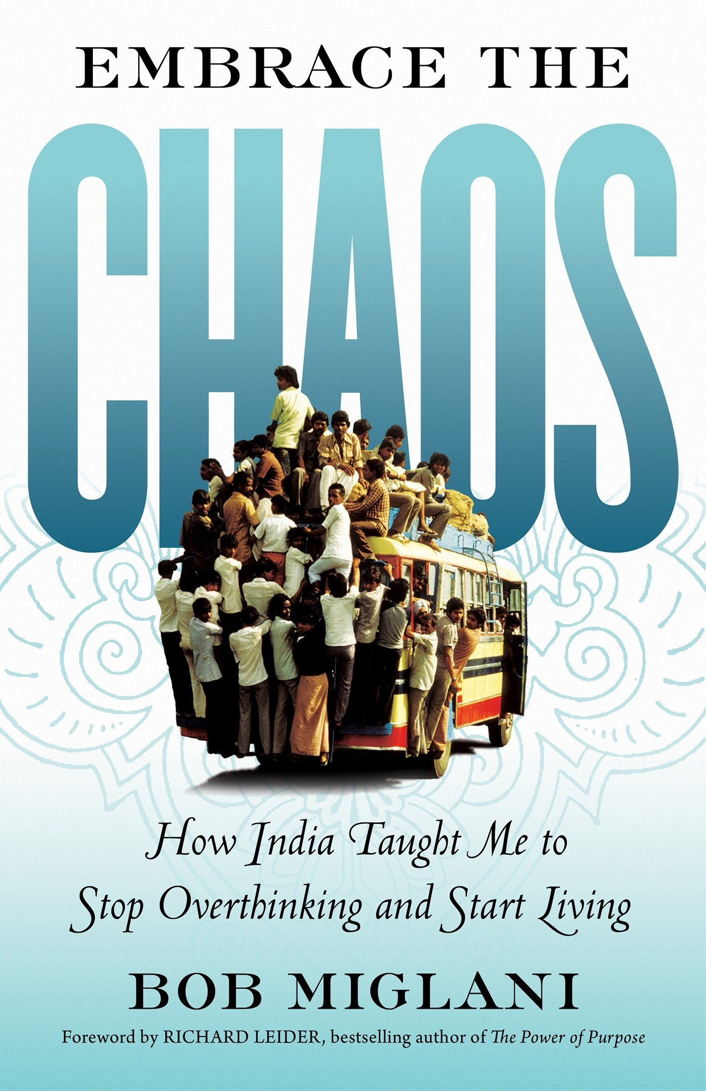 Embrace the Chaos: How India Taught Me to Stop Overthinking and Start Living pdf