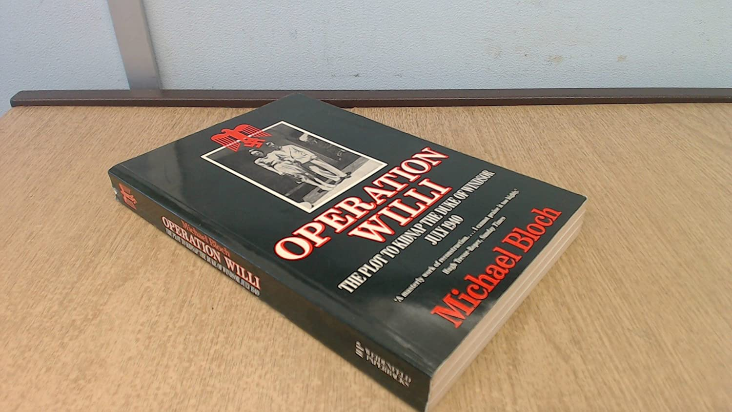 Operation Willi: The Plot to Kidnap the Duke of Windsor, July 1940
