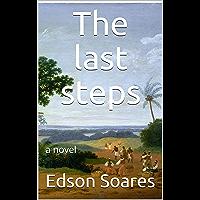 The last steps: a novel (English Edition)