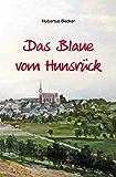 Das Blaue vom Hunsrück: Erinnerungen an die 1950er und 60er Jahre auf dem Hunsrück