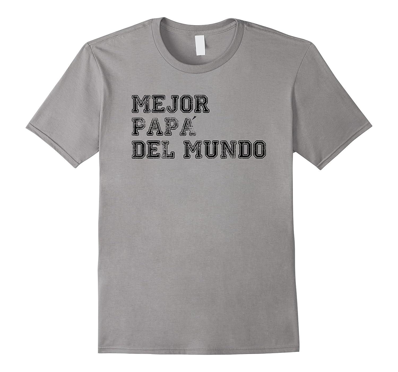 Mejor Papa Del Mundo Best Dad in the World-TD