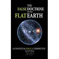 The False Doctrine Of The Flat Earth: A contextual perspective of Biblical cosmology, provides an explanation of flat…