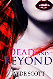Dead And Beyond (Ancient Legends Book 4)