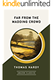 Far from the Madding Crowd (AmazonClassics Edition)
