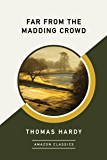 Far from the Madding Crowd (AmazonClassics Edition) (English Edition)