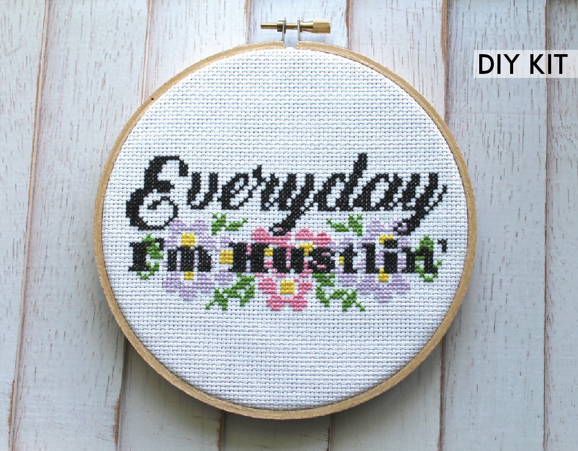 Everyday I'm Hustlin' Counted Cross Stitch DIY KIT Intermediate