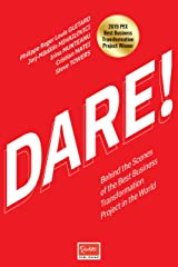 DARE!: Behind The Scenes Of The Best Business Transformation Project In The World. Kindle Edition