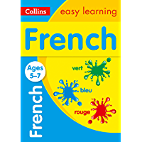 French Ages 5-7: Prepare for school with easy home learning (Collins Easy Learning Primary Languages)