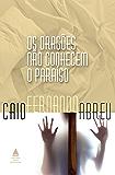 Os dragões não conhecem o paraíso (Portuguese Edition)