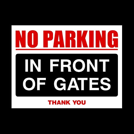 No Parking In Front Of Gates Thank You A4 Metal Sign Or Pre Drilled Metal Notice