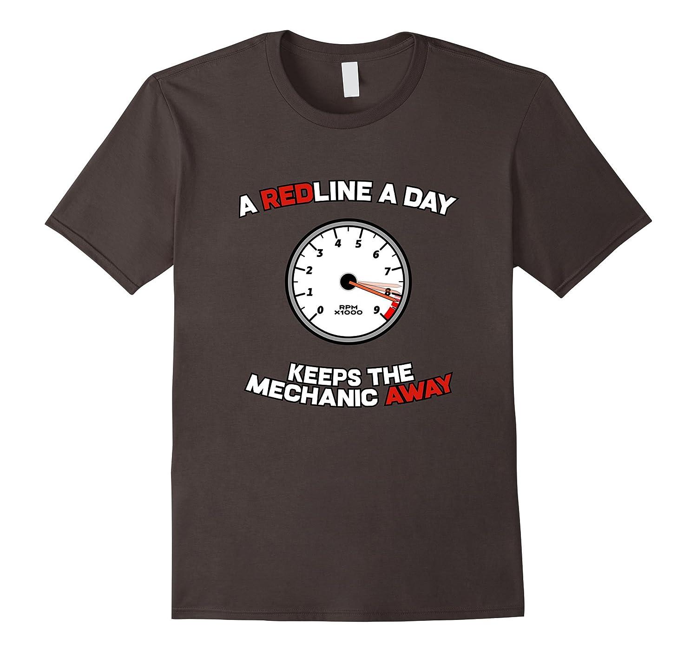 A Redline A Day Mechanic Away – Funny Car Saying Shirt