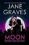 Moon Over Manhattan: A Romantic Comedy (Moon Series Book 2)