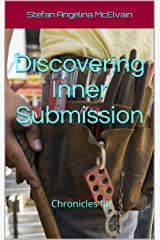 Discovering Inner Submission: Chronicles III Kindle Edition