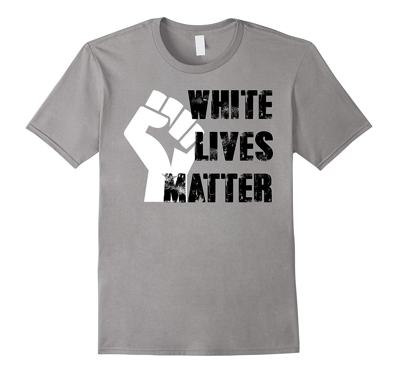 White Lives Matter Shirt - Civil Rights T-Shirt-RT