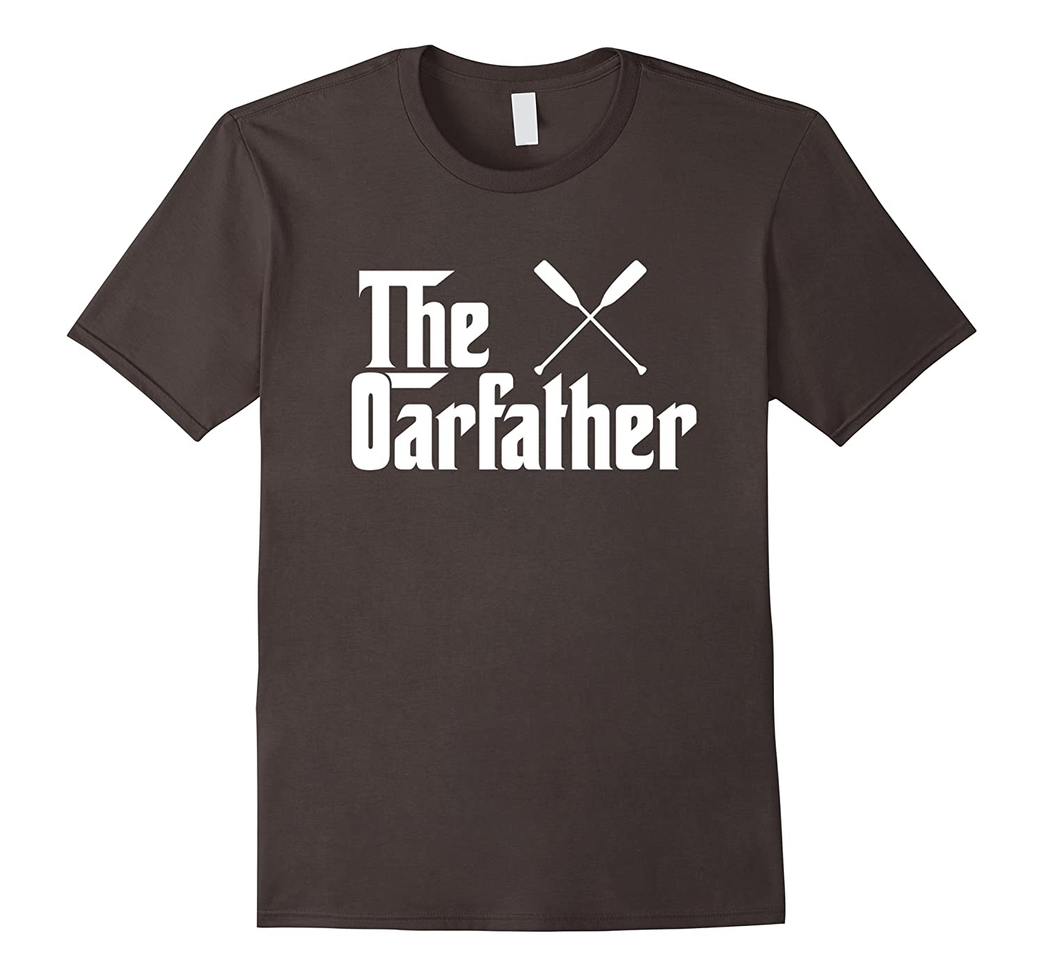 The Oar Father Funny Rowing Canoeing T Shirt Gift