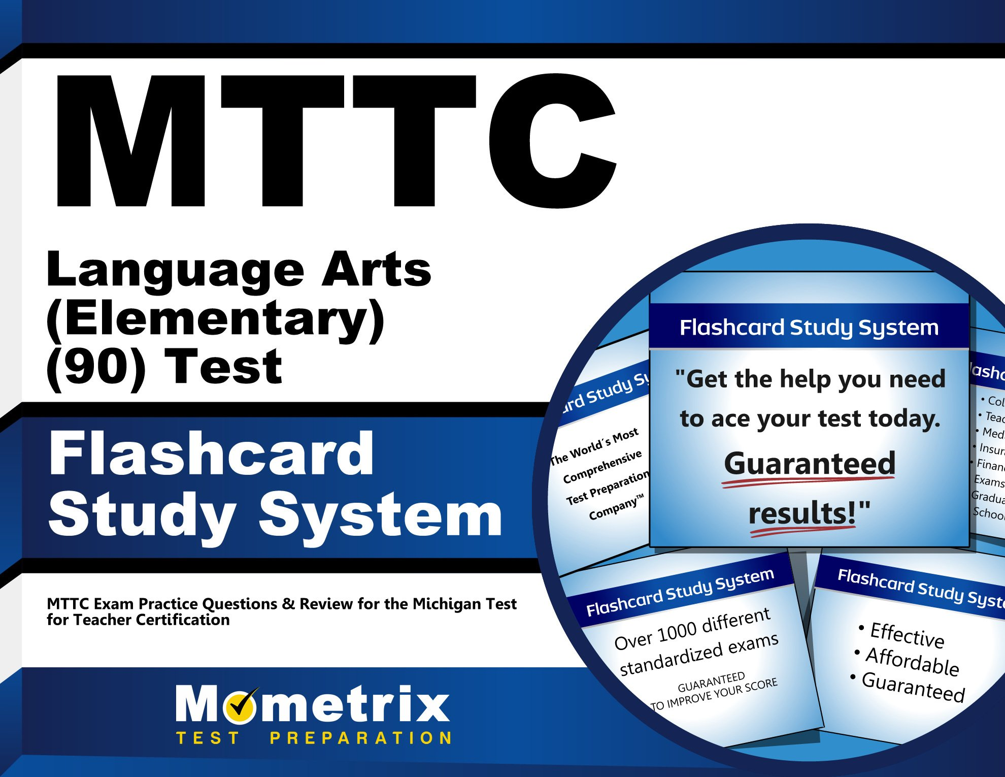 MTTC Language Arts (Elementary) (90) Test Flashcard Study System: MTTC Exam Practice Questions & Review for the Michigan Test for Teacher Certification (Cards) by Mometrix Media LLC