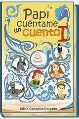 Papi, cuéntame un cuento: cuentos infantiles (Spanish Edition) Kindle Edition