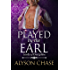 PLAYED BY THE EARL (Lords of Discipline Book 5)
