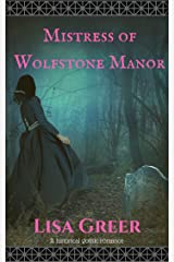 Mistress of Wolfstone Manor: A Victorian gothic romance (Masters of Wolfstone Manor Book 2) Kindle Edition