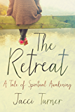 The Retreat: A Tale of Spiritual Awakening