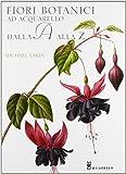 Fiori botanici ad acquerello dalla A alla Z. Ediz. illustrata