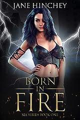 Born in Fire (SIA Book 1) Kindle Edition