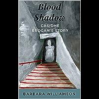 Blood Shadow: Casidhe Brogan's Story (English Edition)