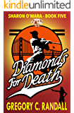 Diamonds For Death: Sharon O'Mara Book Five (The Chronicles of Sharon O'Mara 5)