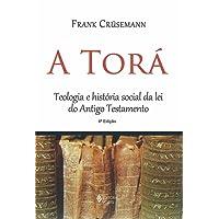 A Torá: Teologia e História Social da lei do Antigo Testamento