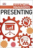 Presenting (Essential Managers)