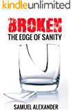 Broken: The Edge of Sanity
