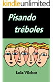 Pisando tréboles (Spanish Edition)
