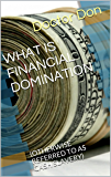 WHAT IS FINANCIAL DOMINATION: (OTHERWISE REFERRED TO AS CASH SLAVERY) (English Edition)