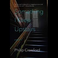 Something I Keep Upstairs (English Edition)