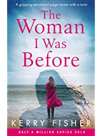 The Woman I Was Before: A gripping emotional page turner with a twist