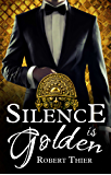 Silence is Golden: Volume 3 (Storm and Silence Saga)
