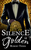 Silence is Golden: Volume 3 (Storm and Silence Saga)