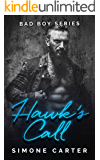 Bad Boy Series: Hawk's Call (Bad Boy Romance Book 1) (English Edition)