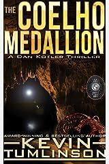 The Coelho Medallion: A Dan Kotler Archaeological Thriller Kindle Edition