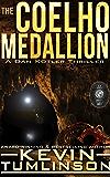 The Coelho Medallion: A Dan Kotler Archaeological Thriller